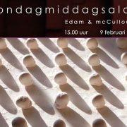 Zondagmiddagsalon – Edam en mcCullough